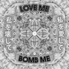 Love Me, Bomb Me